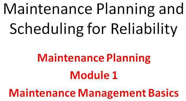 Planning Module 1 of the Lifetime Reliability Solutions Online Maintenance Planning and Scheduling Training Course