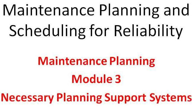 Planning Module 3 of the Lifetime Reliability Solutions Online Maintenance Planning and Scheduling Training Course
