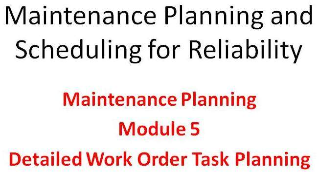 Planning Module 5 of the Online Maintenance Planning and Scheduling for Reliability Training Course