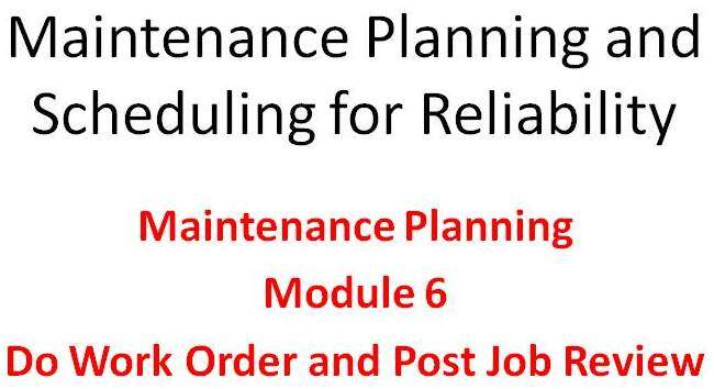 Planning Module 6 of the Lifetime Reliability Solutions Online Maintenance Planning and Scheduling Training Course