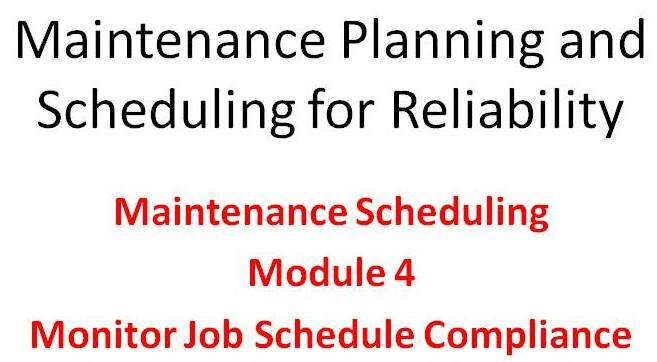 Scheduling Module 4 of the Lifetime Reliability Solutions Online Maintenance Planning and Scheduling Training Course