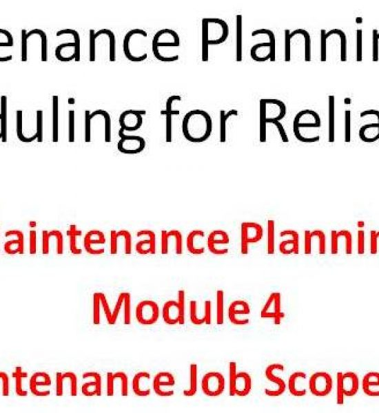 Planning Module 4 of the Lifetime Reliability Solutions Online Maintenance Planning and Scheduling Training Course